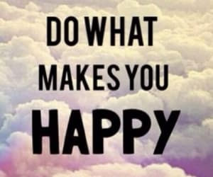 happy, dowhatmakesyouhappy, and quote image