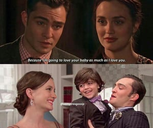 """""""Because i'm going to love your baby as much as i love you"""" Chuck bass"""