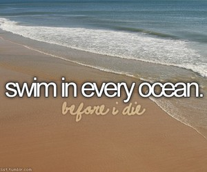 ocean, swim, and before i die image
