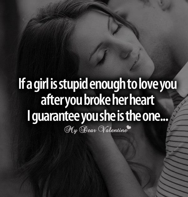 If A Girl Is Stupid Enough Picture Quotes Mydearvalentinecom