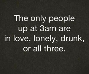 lonely, love, and drunk image