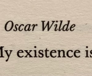 Existence, oscar wilde, and quote image