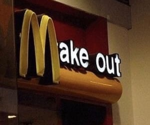 make out, McDonalds, and funny image