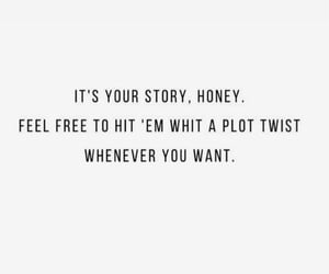 quotes, inspiration, and plot twist image