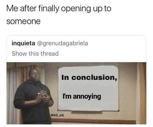 annoying, open up, and conclusion image