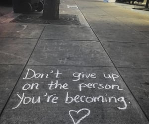 on you, don't give up, and on yourself image