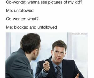 funny, blocked, and unfollow image