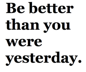 quote, better, and yesterday image