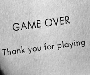 break up, game over, and feelings image