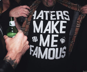 haters, famous, and text image