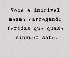 frases, frases em português, and vocÊ É incrÍvel image