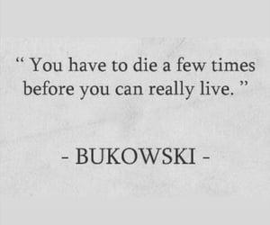 Bukowski, poems, and life quotes image