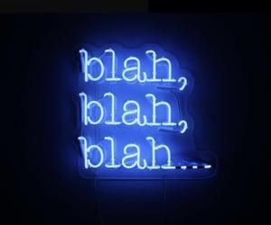 neon sign, blah blah blah, and words image