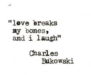 love, quotes, and charles bukowski image