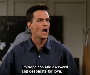 chandler, boys, and quotes image