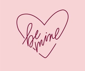 be mine, valentine, and wallpaper image