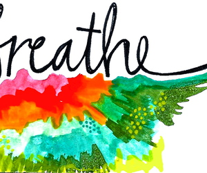 breathe, quote, and colorful image