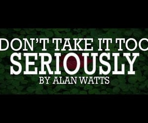 alan, watts, and seriously image
