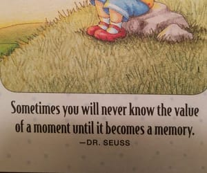 value of a moment, become a memory, and oh dr seuss image
