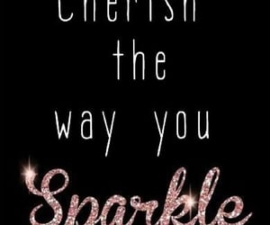 cherish, quotes, and sparkle image