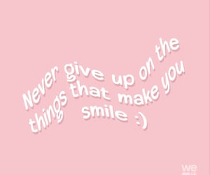 feelings, give up, and smile image