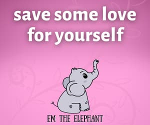 elephant, life quotes, and love yourself image