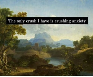 anxiety, anxious, and crush image