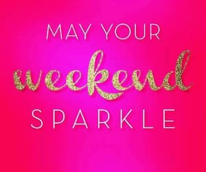 weekend, quotes, and sparkle image