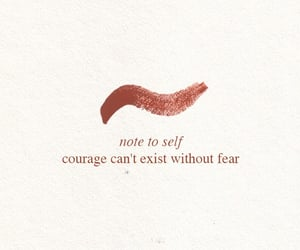 courage, quotes, and self image