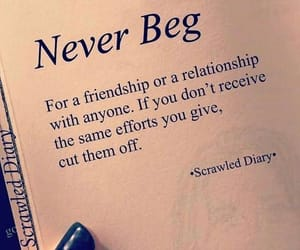 beg, friendship, and never image