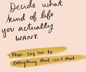 decide, inspiration, and life image