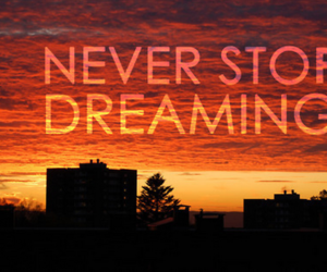 Dream, quote, and never image