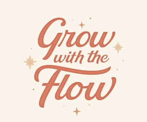 flow, girls, and grow image