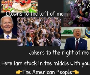 the american people, clowns to the left of me, and jokers to the right image