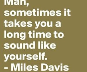miles davis, takes a long time, and to sound like yourself image