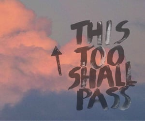 everything will be okay, this too shall pass, and keep going image