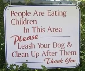 leash your dog and people r eating children image