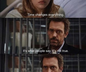 changes, dr house, and movie quote image