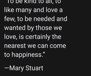 happiness, sayings, and mary stuart image