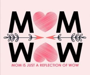 mothers day, mom is wow, and happy mothers day image