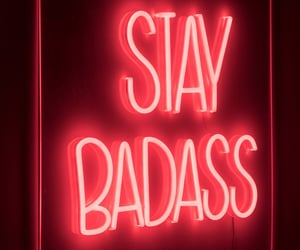 badass, qoute, and led red neon sign image