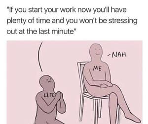 funny, procrastination, and stress image
