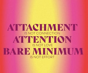 attachment, not love, and bare minimum image