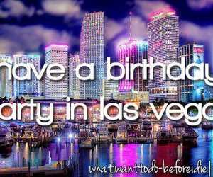 party, Las Vegas, and before i die image
