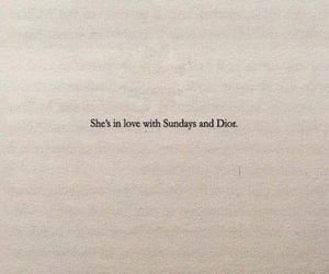 quotes, dior, and Sunday image