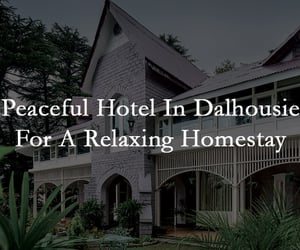 himachal pradesh, dalhousie, and luxurious hotels image