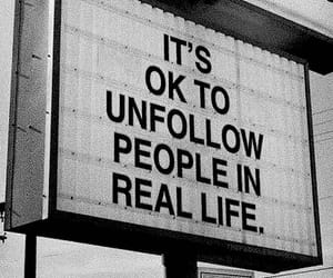 quotes, unfollow, and life image