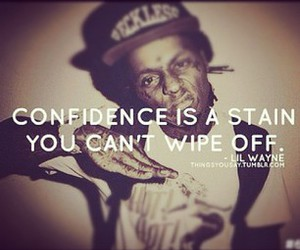 confidence, lil wayne, and quote image