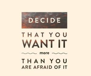 afraid of it and decide that you want it image