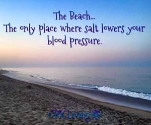 beach, quote, and blood pressure image